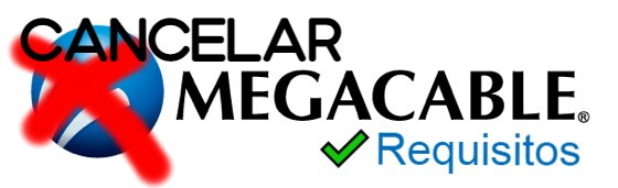 requisitos cancelar megacable